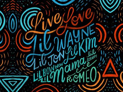 Live Love... love live lil wayne homwork calligraphy type handwritting script typography handlettering lettering cursive