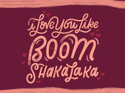 Boom Shakalaka illustration heart love boom shakalaka calligraphy type handwritting script typography handlettering lettering cursive
