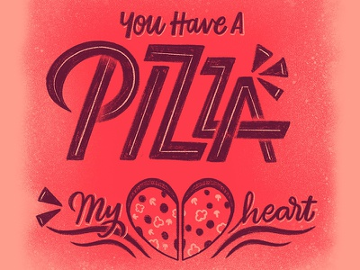 Pizza my <3 valentines love heart pizza cursive lettering handlettering typography script handwritting type calligraphy