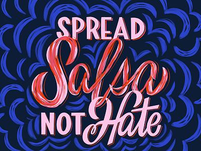 Spread Salsa! love hate salsa cursive lettering handlettering typography script handwritting type calligraphy homwork
