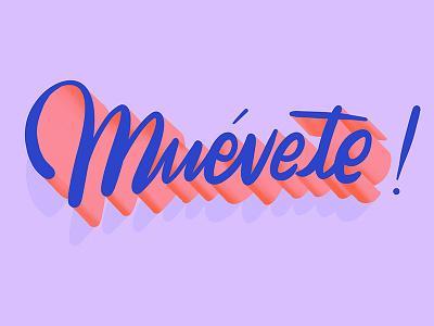 Muevete! move it muevete calligraphy type handwritting script typography handlettering lettering cursive