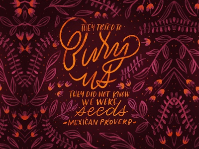 Mexican Proverb flowers seeds proverb mexican cursive lettering handlettering typography script handwritting type calligraphy