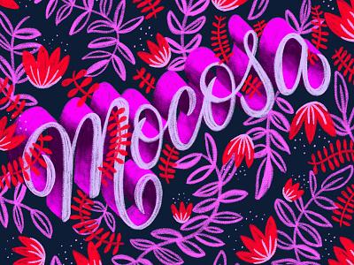 Mocosa plants illustration floral homwork booger lettering handlettering typography script cursive handwritting type