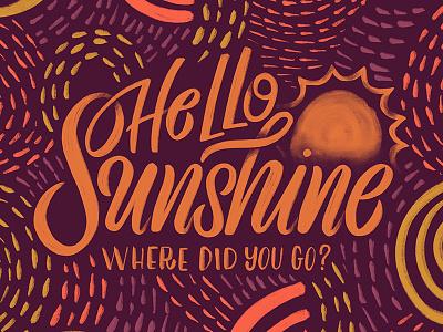 Hello Sunshine!? summer spring hello sunshine sun handwritting script typography handlettering lettering