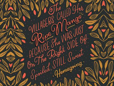 Homegoing 🧡 plants homegoing leaves mango flourish lettering handlettering typography script handwritting