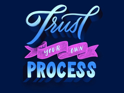 Trust Your Own Process