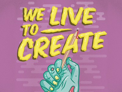 We Live To Create Typography