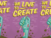 We Live To Create Poster - Update