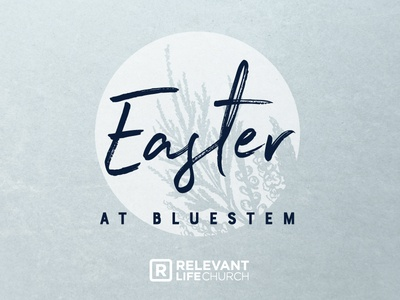 Easter at Bluestem | Relevant Life Church