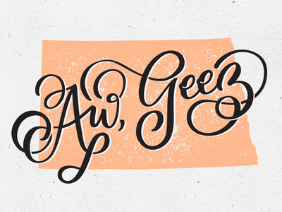 Aw, Geez brush lettering typography fargo north dakota midwest hand drawn type hand lettering