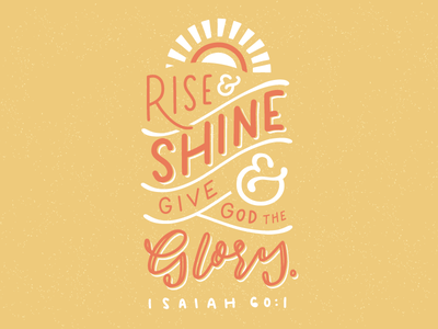 Rise & Shine typography hand drawn type hand lettering light christian church design ministry bible verse