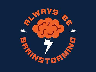 Always Be Brainstorming brainstorm storm lightning brain work icon digital vector illustration