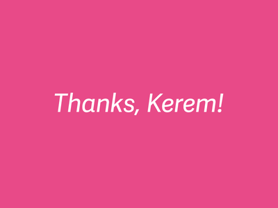 Thanks Kerem!