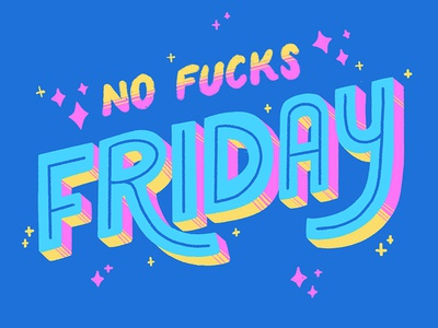 No Fucks Friday typography handlettering graphic design design illustration