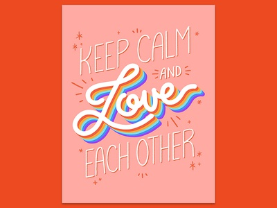 Keep Calm and Love Each Other typography handlettering graphic design design illustration