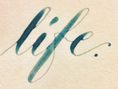 Life calligraphy watercolour modern calligraphy hand lettering