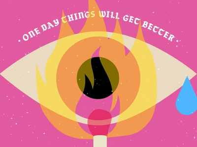 One Day Things Will Get Better