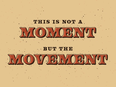 Not A Moment lyrics broadway justice race change movement theater musical warm blm black lives matter hamilton grunge tan texture lettering type vector typography