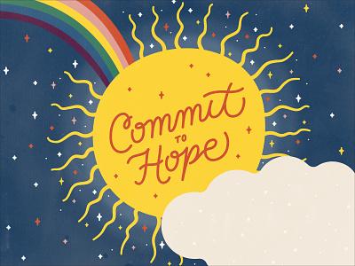 Commit to hope illustration space hopeful colorful script typography handlettering navy veteran t shirt celestial stars coronavirus vote covid19 vector texture rainbow clouds sun hope