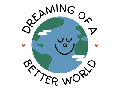 Dreaming of a better world inspirational earth day green typography handtype circle smiley face smile texture adobe illustrator illustration environmental environment cute dreaming dream globe world vector