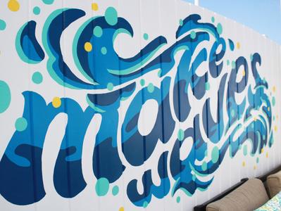 Make Waves muralist make waves hand lettering mural design mural