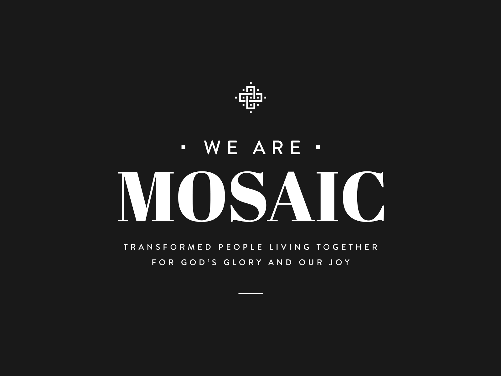 We are mosaic