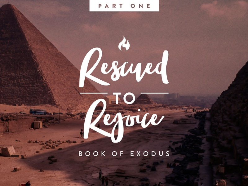 Rescued to Rejoice : Book of Exodus Sermon Series Part 1 church christianity sermon art sermon series