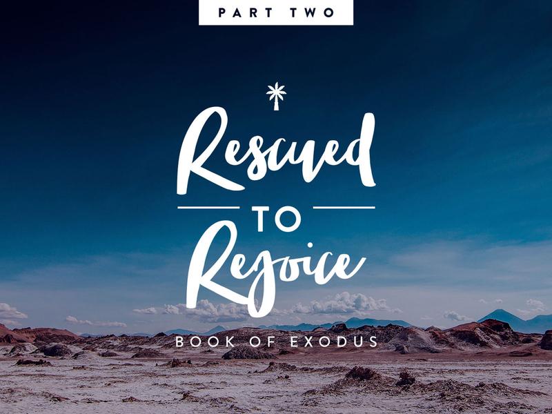 Rescued to Rejoice : Book of Exodus Sermon Series Part 2 christianity sermon series sermon art sermon