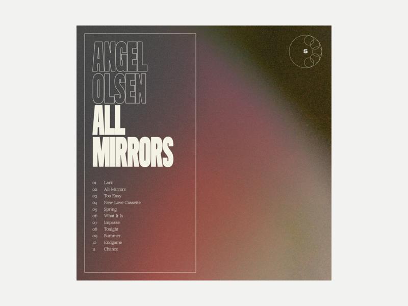 5. Angel Olsen - All Mirrors series grit album art album music typography art texture