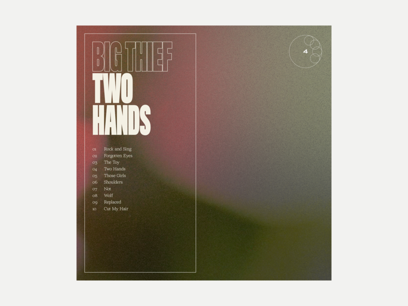 4. Big Thief - Two Hands series grit album art album music typography art illustration