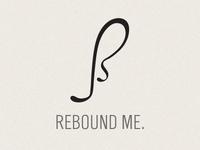 Rebound me.
