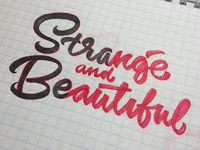 Strange and beautiful