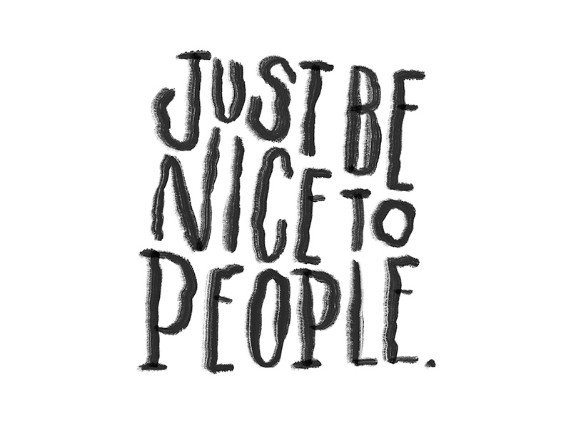 Image result for be nice to people