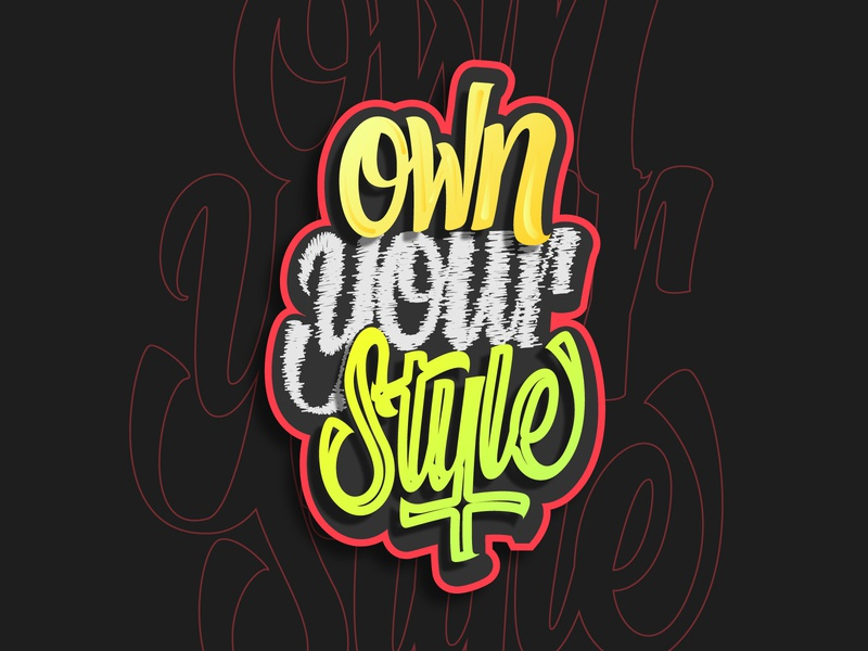 Own Your Style handdrawn vector art illustration hand lettering calligraphy graphic design type lettering typography