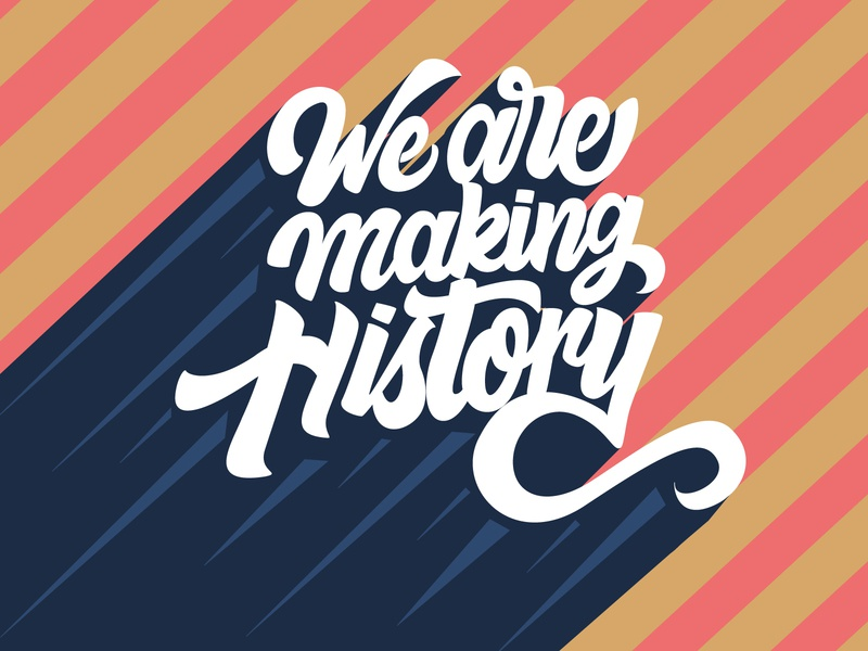 We Are Making History branding handdrawn artwork design hand lettering calligraphy graphic design type lettering typography