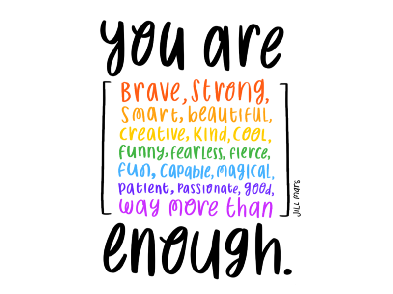 You Are Enough by Jill Mars on Dribbble