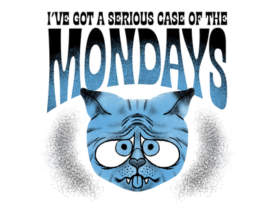 I don't like mondays. procreate texture typography cat kitty mondays