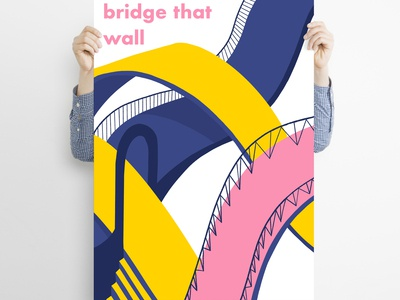 Bridge that wall | Poster for Fine Acts