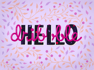 Say Hello to My First Dribbble Shot first shot debut shot debutshot debute firstshot dribbble type daily type art handlettering type lettering typography illustration