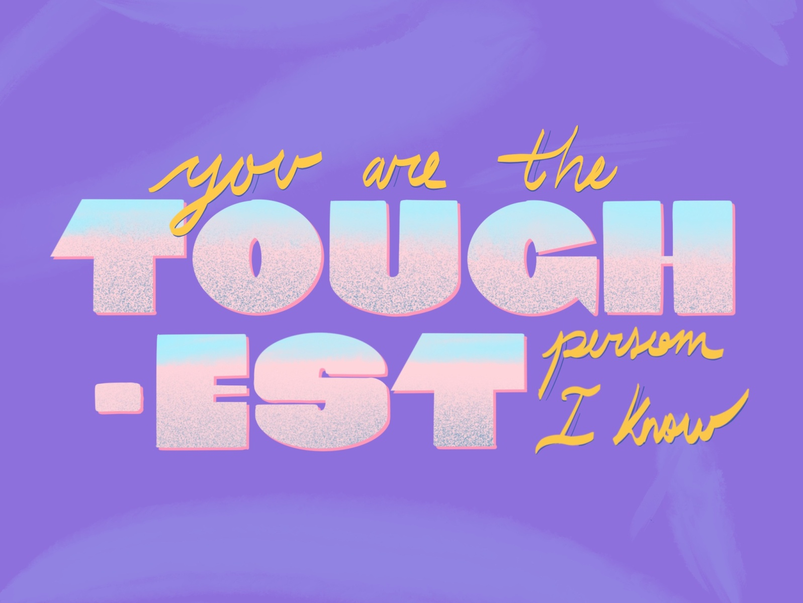 You Are The Toughest