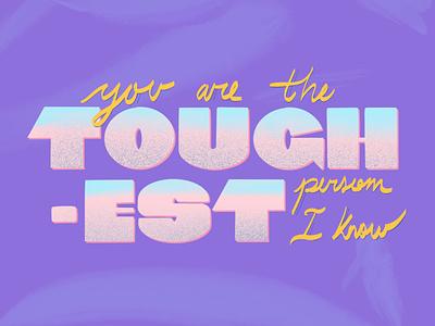 You Are The Toughest ecard lettering illustration procreateapp digital art daissydesigns