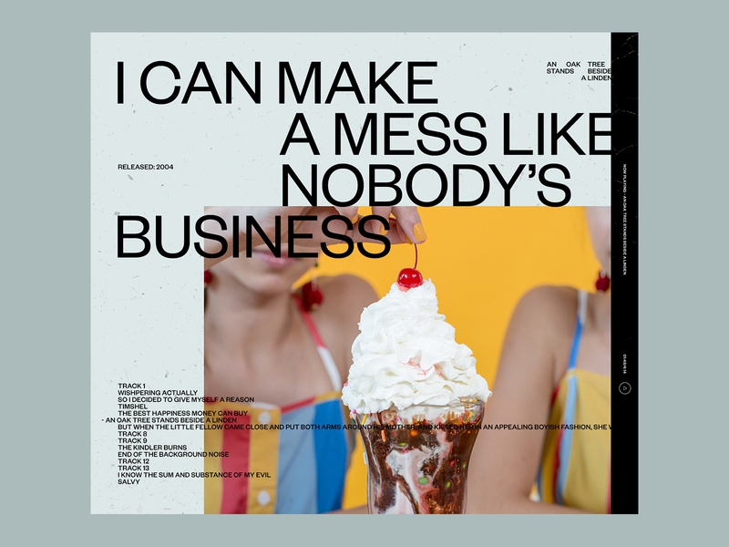 I can make a mess like nobody's business editorial grid type web design clean minimal design layout typography