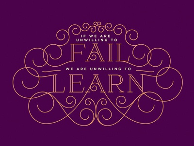 If We Are Unwilling To Fail - Lettering Quote