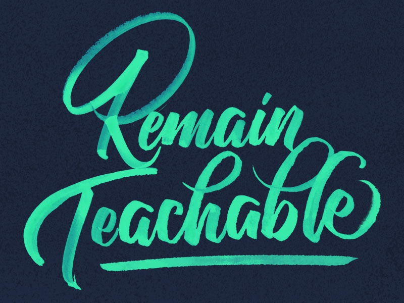 Remain Teachable - New Years Resolution resolution type calligraphy handlettering lettering script brush script brush