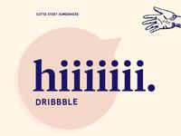 Hiiiiiii Dribbble