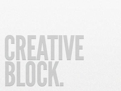 Creative Block. quote designers problems creative design