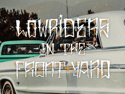 """Lowriders In The Front Yard"" Hand Lettering"