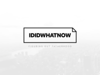 IDIDWHATNOW - Logo for upcomming dad blog