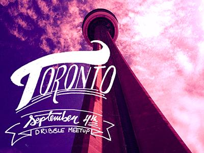 Toronto Dribbble Meetup! lettering meetup handtype