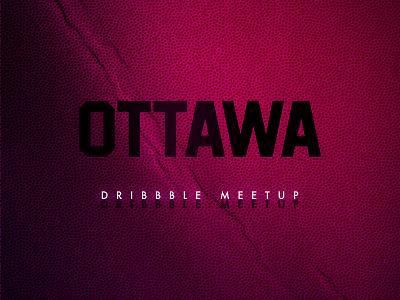 Ottawa Dribbble Meetup! August 31st! ottawa meetup